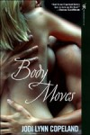 Body Moves by Jodi Lynn Copeland