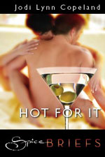 Hot For It by Jodi Lynn Copeland