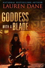 Goddess With A Blade by Lauren Dane