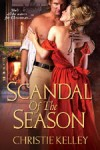 Scandal of the Season by Christie Kelley