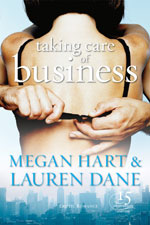 Taking Care of Business by Megan Hart and Lauren Dane