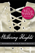 Wuthering Heights: The Wild and Wanton Edition by Annabella Bloom (Beth Williamson)