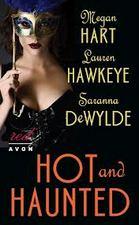 Hot and Haunted by Megan Hart, Lauren Hawkeye, and Savanna DeWylde