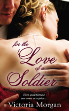 For the Love of a Soldier by Victoria Morgan