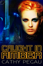 Caught in Amber by Cathy Pegau