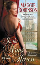 In the Arms of the Heiress by Maggie Robinson