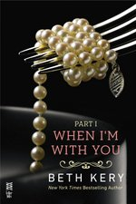 When I'm With You - Part 1 by Beth Kery