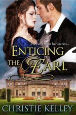 Enticing the Earl by Christie Kelley