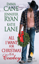 All I Want for Christmas is a Cowboy Anthology by Emma Cane, Jennifer Ryan, and Katie Lane