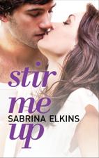 Stir Me Up by Sabrina Elkins
