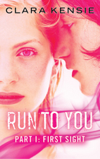 Run To You - Part One: First Sight by Clara Kensie