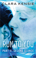 Run To You - Part Two: Second Glance by Clara Kensie