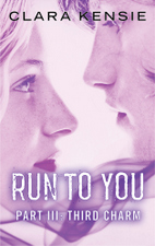 Run To You - Part Three: Third Charm by Clara Kensie