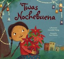 'Twas Nochebuena by Roseanne Greenfield Thong, Illustrated by Sara Palacios