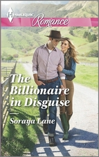 The Billionaire in Disguise by Soraya Lane