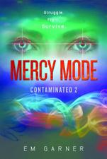 Mercy Mode (Contaminated 2) by EM Garner