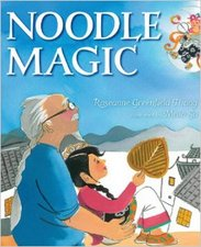 Noodle Magic by Roseanne Greenfield Thong and Meilo So (Illustrator)