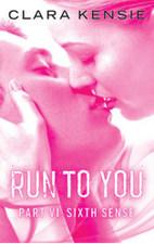 Run to You - Part Six: Sixth Sense by Clara Kensie