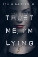 Trust Me I'm Lying by Mary Elizabeth Summer