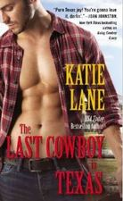 The Last Cowboy of Texas by Katie Lane