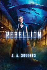 Rebellion (The Elysium Chronicles Book 3) by J.A. Souders