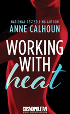 Working With Heat by Anne Calhoun