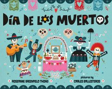Dia de los Muertos by Roseanne Greenfield Thong and Carles Ballesteros (Illustrator)
