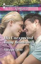 His Unexpected Baby Bombshell by Soraya Lane