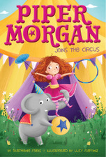 Piper Morgan Joins the Circus by Stephanie Faris and Lucy Fleming (Illustrator)