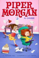 Piper Morgan in Charge by Stephanie Faris and Lucy Fleming (Illustrator)