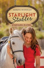Starlight Stables: Gymkhana Hijinks by Soraya Nicholas