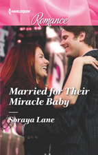 Married for Their Miracle Baby by Soraya Lane
