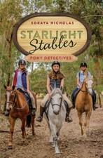 Starlight Stables: Pony Detectives by Soraya Nicholas