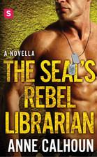 The SEAL's Rebel Librrarian by Anne Calhoun