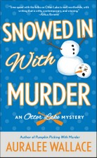 Snowed in with Murder by Auralee Wallace