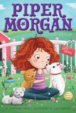 Piper Morgan to the Rescue by Stephanie Faris and Lucy Fleming (Illustrator)