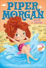 Piper Morgan Makes a Splash by Stephanie Faris and Lucy Fleming (Illustrator)