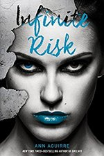 Infinite Risk by Ann Aguirre