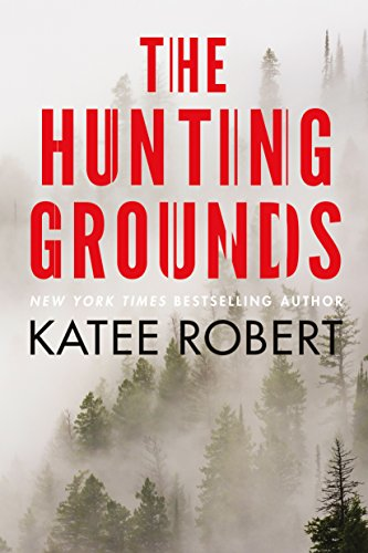 The Hunting Grounds by Katee Robert