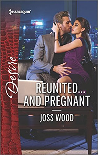 Reunited and Pregnant by Joss Wood