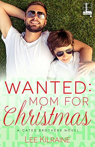 Wanted: Mom for Christmas by Lee Kilraine