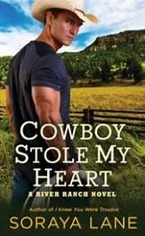 Cowboy Stole My Heart by Soraya Lane