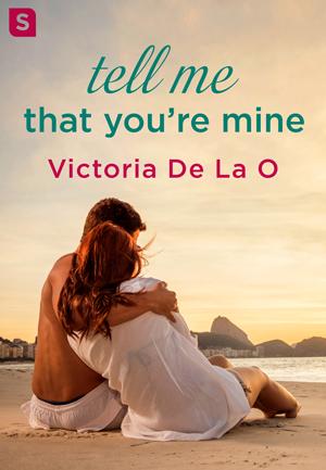 Tell Me That You're Mine by Victoria De La O