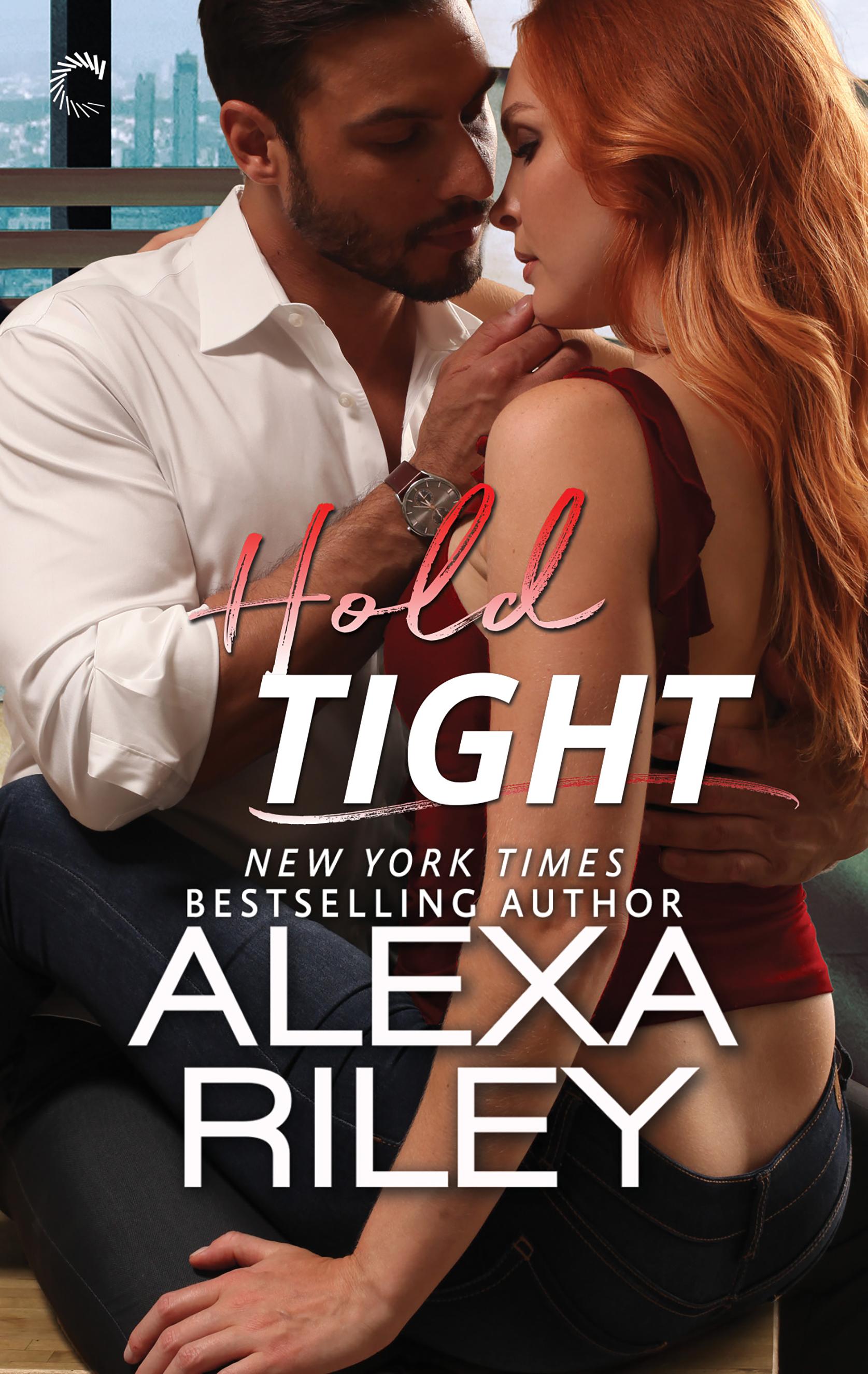 Hold Tight by Alexa Riley