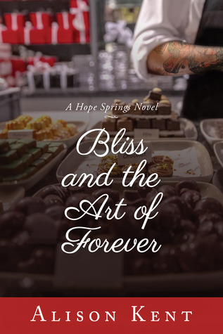 Bliss and the Art of Forever by Alison Kent