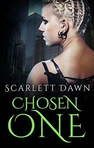 Chosen One by Scarlett Dawn