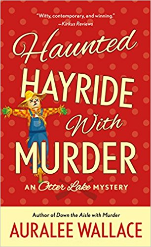 Haunted Hayride with Murder by Auralee Wallace