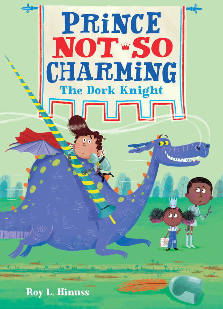 Prince Not So Charming: The Dork Knight by Roy L. Hinuss