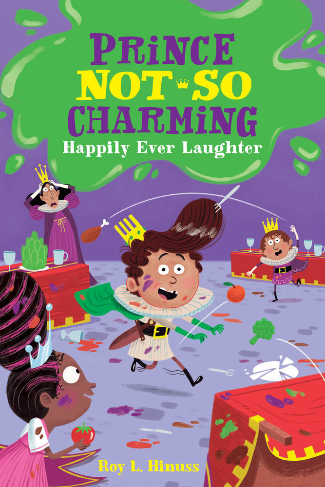 Prince Not So Charming: Happily Ever Laughter by Roy L. Hinuss