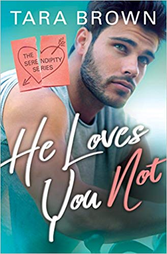 He Loves You Not by Tara Brown